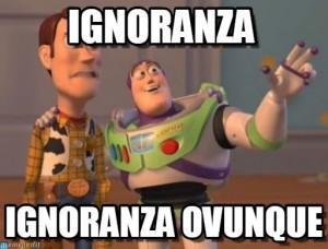 ignoranza ovunque